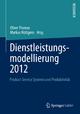 Dienstleistungsmodellierung 2012 - Oliver Thomas;  Oliver Thomas;  Markus Nüttgens;  Markus Nüttgens