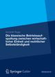 Die klassische Betriebsaufspaltung zwischen wirtschaftlicher Einheit und rechtlicher Selbstständigkeit - Dominik Rupp
