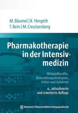 Pharmakotherapie in der Intensivmedizin - Monika Bäumel; Kurt Hergeth; Thomas Bein; Marcus Creutzenberg