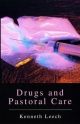 Drugs and Pastoral Care - Kenneth Leech