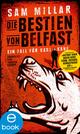 Die Bestien von Belfast - Sam Millar