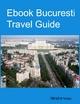 Ebook Bucuresti Travel Guide - Renzhi Notes