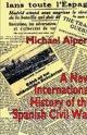 New International History of the Spanish Civil War - Michael Alpert