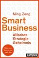 Smart Business - Alibabas Strategie-Geheimnis - Ming Zeng