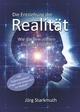 Die Entstehung der Realität - Jörg Starkmuth