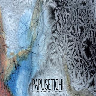 Papusetichi - Carlos Campos Campos