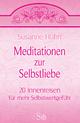 Meditationen zur Selbstliebe - Susanne Hühn