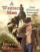 A Western Man: Four Historical Romance Novellas - Doreen Milstead