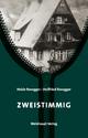 Zweistimmig - Heide Rosegger; Hellfried Rosegger