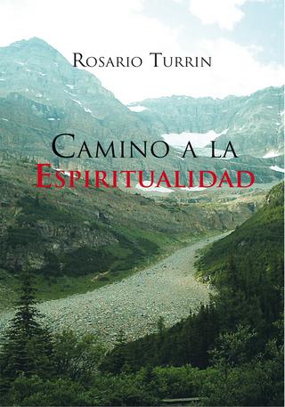 Camino a La Espiritualidad - Rosario Turrin