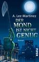 Der Mond ist nicht genug - A. Lee Martinez