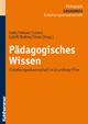 Pädagogisches Wissen - Jochen Kade;  Werner Helsper;  Christian Lüders;  Birte Egloff;  Frank Olaf Radtke;  Werner Thole