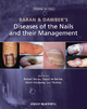 Baran and Dawber''s Diseases of the Nails and their Management
