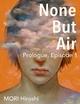 None But Air: Prologue, Episode 1 - Mori Hiroshi
