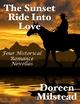 The Sunset Ride Into Love: Four Historical Romance Novellas - Doreen Milstead