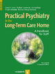 Practical Psychiatry in the Long-Term Care Facility