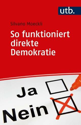 So funktioniert direkte Demokratie - Silvano Moeckli