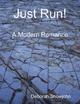 Just Run! - A Modern Romance - Deborah Showjohn