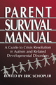 Parent Survival Manual - Eric Schopler
