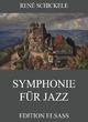 Symphonie für Jazz - René Schickele