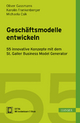 Geschäftsmodelle entwickeln - Oliver Gassmann;  Karolin Frankenberger;  Michaela Csik