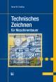 Technisches Zeichnen für Maschinenbauer - Horst-Walter Grollius