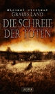 DIE SCHREIE DER TOTEN (Graues Land 2) - Michael Dissieux;  LUZIFER-Verlag