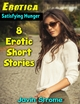 Erotica: Satisfying Hunger: 8 Erotic Short Stories - Javin Strome