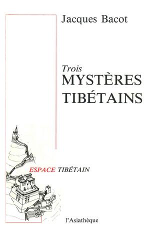 Trois mystères tibétains - Jacques Bacot