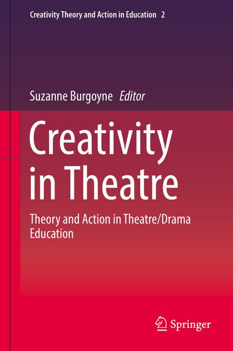 eBook: Creativity in Theatre von Suzanne Burgoyne | ISBN 978-3-319 ...