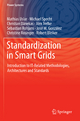 Standardization in Smart Grids - Mathias Uslar; Michael Specht; Christian Dänekas; Jörn Trefke; Sebastian Rohjans; José M. González; Christine Rosinger; Robert Bleiker