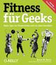 Fitness für Geeks - Bruce W. Perry