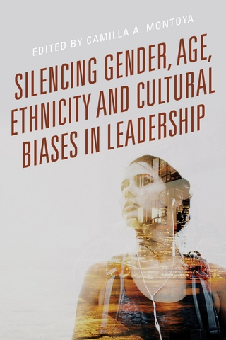 Silencing Gender, Age, Ethnicity and Cultural Biases in Leadership - Camilla A. Montoya