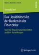 Das Liquiditätsrisiko der Banken in der Finanzkrise - Gennadij Seel
