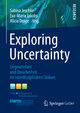 Exploring Uncertainty - Sabina Jeschke;  Sabina Jeschke;  Eva-Maria Jakobs;  Eva-Maria Jakobs;  Alicia Dröge;  Alicia Dröge