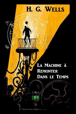 La Machine à Remonter Dans le Temps - Herbert George Wells