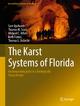 The Karst Systems of Florida - Sam Upchurch; Thomas M. Scott; MICHAEL ALFIERI; Beth Fratesi; Thomas L. Dobecki
