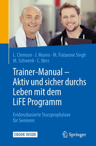 Trainer-Manual - Aktiv und sicher durchs Leben mit dem LiFE Programm - Lindy Clemson; Jo Munro; Maria Fiatarone Singh; Michael Schwenk; Corinna Nerz