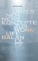 Unternehmenskonzepte zur Work-Life-Balance - Christian Holzer