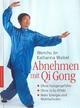 Abnehmen mit Qi Gong - Wenchu Jin