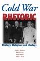 Cold War Rhetoric - Martin J. Medhurst; Robert L. Ivie; Philip Wander; Robert L. Scott