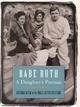 Babe Ruth - George Beim; Julia Ruth Stevens