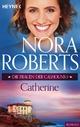 Die Frauen der Calhouns 1. Catherine Nora Roberts Author