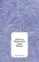 Tiefe Wasser - Patricia Highsmith; Paul Ingendaay