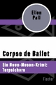 Corpse de Ballet - Ellen Pall