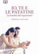 Io, te e le patatine - La banalità del superuomo - Graziella Cocilova