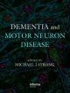 Dementia and Motor Neuron Disease