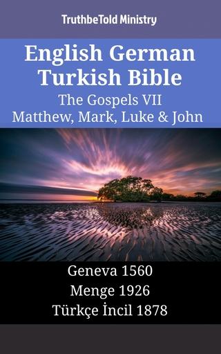 English German Turkish Bible - The Gospels VII - Matthew, Mark, Luke & John - Truthbetold Ministry