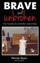 Brave and Unbroken - Pennie Saum;  Cat Caperello