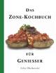 Das Zone-Kochbuch für Genießer - Felix Olschewski